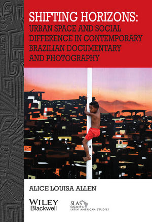 Shifting Horizons: Urban Space and Social Difference in Contemporary Brazilian Documentary and Photography (1119328551) cover image