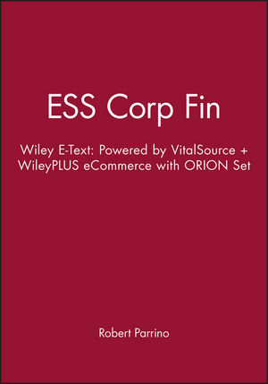 Essentials of Corporate Finance 1e Wiley E-Text: Powered by VitalSource + WileyPLUS eCommerce with ORION Set