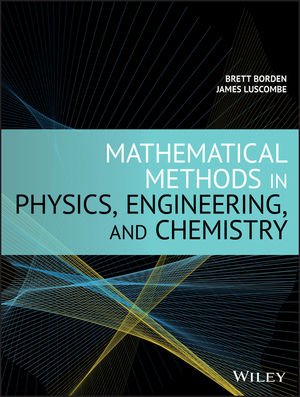 Mathematical Methods in Physics, Engineering and Chemistry