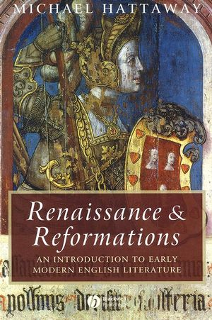 Renaissance and Reformations: An Introduction to Early Modern English Literature (1405100451) cover image