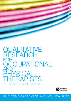 Qualitative Research for Occupational and Physical Therapists: A Practical Guide (1405144351) cover image