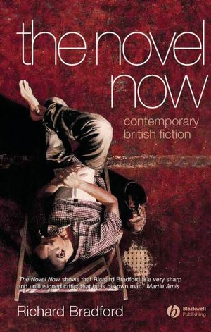 The Novel Now: Contemporary British Fiction (1405172851) cover image