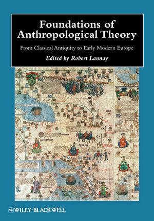 Foundations of Anthropological Theory: From Classical Antiquity to Early Modern Europe (1405187751) cover image