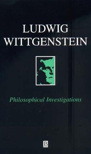 Philosophical Investigations: The German Text, with a Revised English Translation 50th Anniversary Commemorative Edition, 3rd Edition