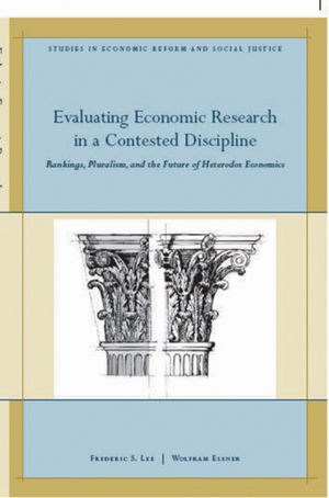 Evaluating Economic Research in a Contested Discipline: Ranking, Pluralism, and the Future of Heterodox Economics (1444339451) cover image