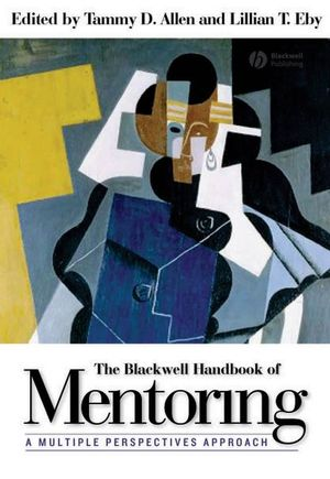 The Blackwell Handbook of Mentoring: A Multiple Perspectives Approach (1444356151) cover image