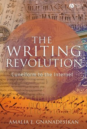 The Writing Revolution: Cuneiform to the Internet (1444359851) cover image