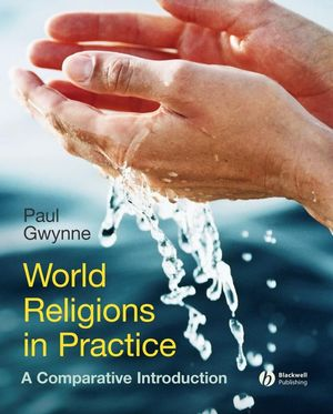 World Religions in Practice: A Comparative Introduction (1444360051) cover image