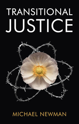 Transitional Justice: Contending with the Past
