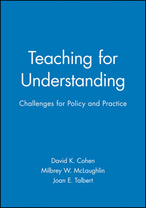 Teaching for Understanding: Challenges for Policy and Practice