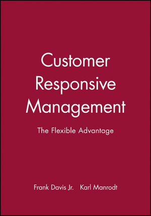 Customer Responsive Management: The Flexible Advantage (1557865051) cover image