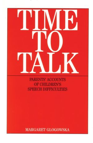 Time to Talk: Parent's Accounts of Children's Speech Difficulties