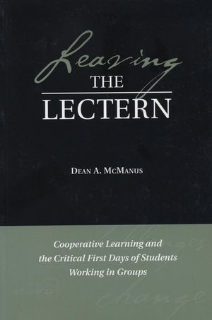 Leaving the Lectern: Cooperative Learning and the Critical First Days of Students Working in Groups