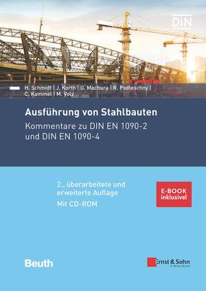Ausfuhrung von Stahlbauten: Kommentare zu DIN EN 1090-1 und DIN EN 1090-2. Mit CD-ROM: DIN 1090 Teile 1 und 2 im Volltext