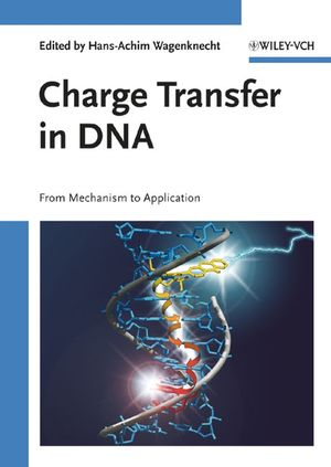 Charge Transfer in DNA: From Mechanism to Application (3527310851) cover image
