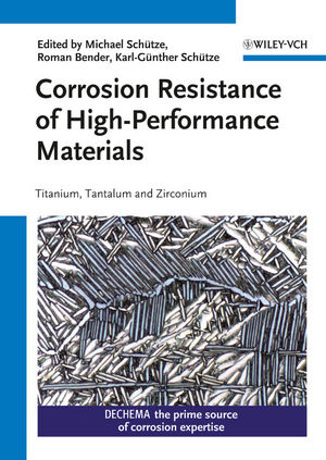 Corrosion Resistance of High-Performance Materials: Titanium, Tantalum, Zirconium (3527334351) cover image