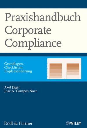 Praxishandbuch Corporate Compliance: Grundlagen, Checklisten, Implementierung