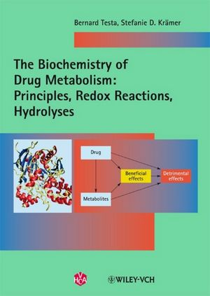 The Biochemistry of Drug Metabolism: Principles, Redox Reactions, Hydrolyses, Two Volume Set