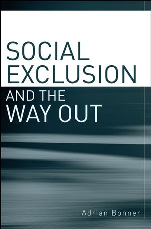 Social Exclusion and the Way Out: An individual and community response to human social dysfunction (0470019352) cover image