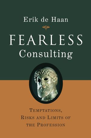 Fearless Consulting: Temptations, Risks and Limits of the Profession