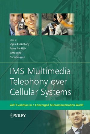 IMS Multimedia Telephony over Cellular Systems: VoIP Evolution in a Converged Telecommunication World