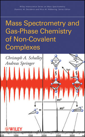 Mass Spectrometry of Non-Covalent Complexes: Supramolecular Chemistry in the Gas Phase (0470131152) cover image