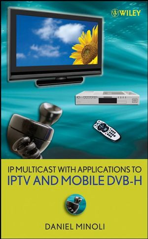 IP Multicast with Applications to IPTV and Mobile DVB-H (0470258152) cover image