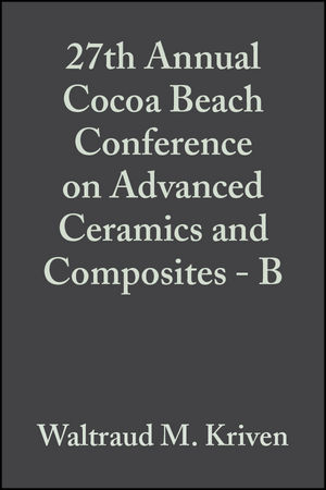 27th Annual Cocoa Beach Conference on Advanced Ceramics and Composites - B, Volume 24, Issue 4