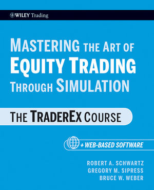 Mastering the Art of Equity Trading Through Simulation: The TraderEx Course, + Web-Based Software