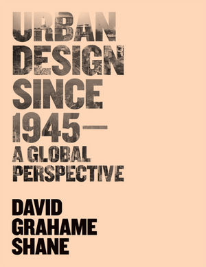 Urban Design Since 1945: A Global Perspective
