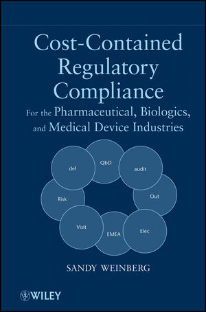 Cost-Contained Regulatory Compliance: For the Pharmaceutical, Biologics, and Medical Device Industries