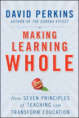 Making Learning Whole: How Seven Principles of Teaching Can Transform Education (0470639652) cover image
