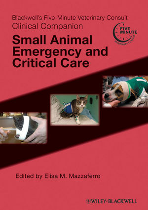 Blackwell's Five-Minute Veterinary Consult Clinical Companion: Small Animal Emergency and Critical Care (0470961252) cover image
