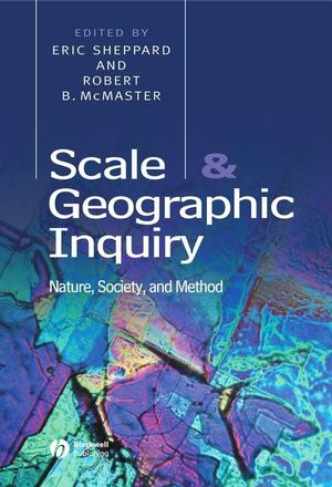 Scale and Geographic Inquiry: Nature, Society, and Method (0470999152) cover image