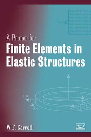 A Primer for Finite Elements in Elastic Structures