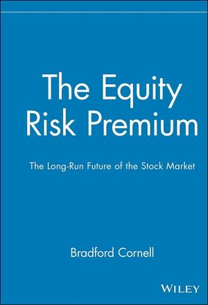 The Equity Risk Premium: The Long-Run Future of the Stock Market (0471327352) cover image