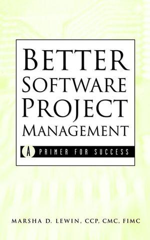 Better Software Project Management: A Primer for Success