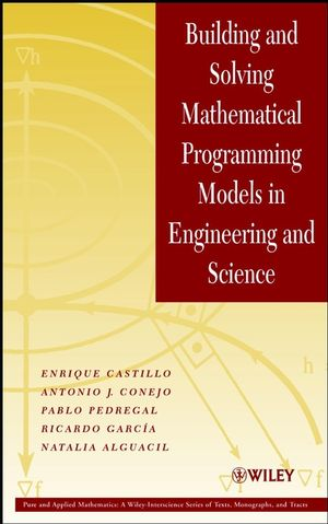 Building and Solving Mathematical Programming Models in Engineering and Science (0471461652) cover image