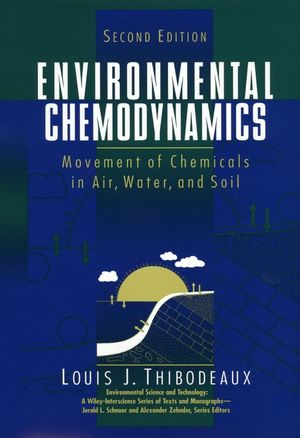 Environmental Chemodynamics: Movement of Chemicals in Air, Water, and Soil, 2nd Edition