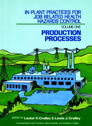 In-Plant Practices for Job Related Health Hazards Control, Volume 1, Production Processes