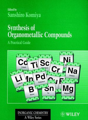 Synthesis of Organometallic Compounds: A Practical Guide (0471971952) cover image
