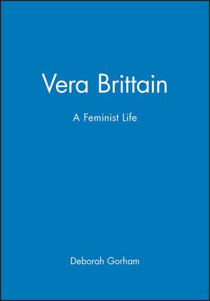 Vera Brittain: A Feminist Life