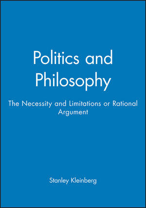 Politics and Philosophy: The Necessity and Limitations or Rational Argument (0631160752) cover image