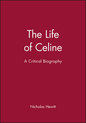 The Life of Celine: A Critical Biography (0631176152) cover image