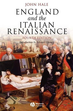 England and the Italian Renaissance: The Growth of Interest in its History and Art, 4th Edition (0631233652) cover image
