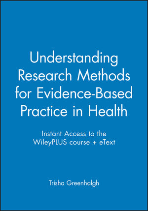 Instant Access to the WileyPLUS course + eText for Understanding Research Methods for Evidence-Based Practice in Health, 1e
