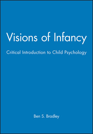 Visions of Infancy: Critical Introduction to Child Psychology