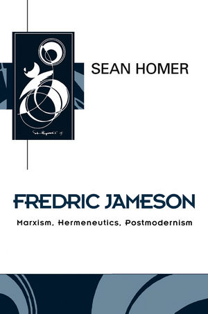 Fredric Jameson: Marxism, Hermeneutics, Postmodernism