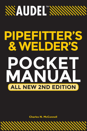 Audel Pipefitter's and Welder's Pocket Manual, All New 2nd Edition