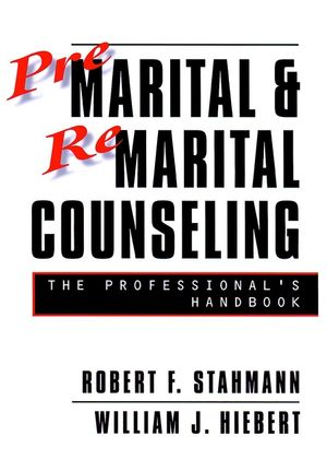 Premarital and Remarital Counseling: The Professional's Handbook, 2nd Edition, Revised